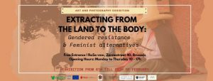 Exhibition: Extracting from the land to the body