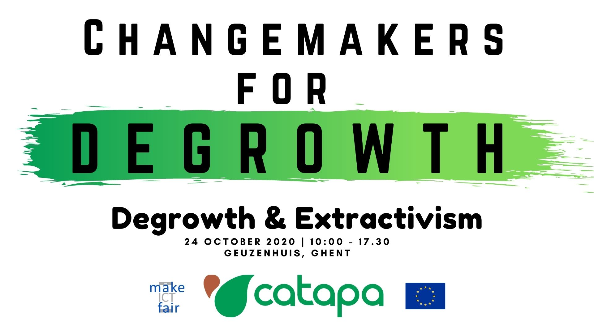 Change makers for Degrowth green logo. Degrowth and Extractivism event time and date.